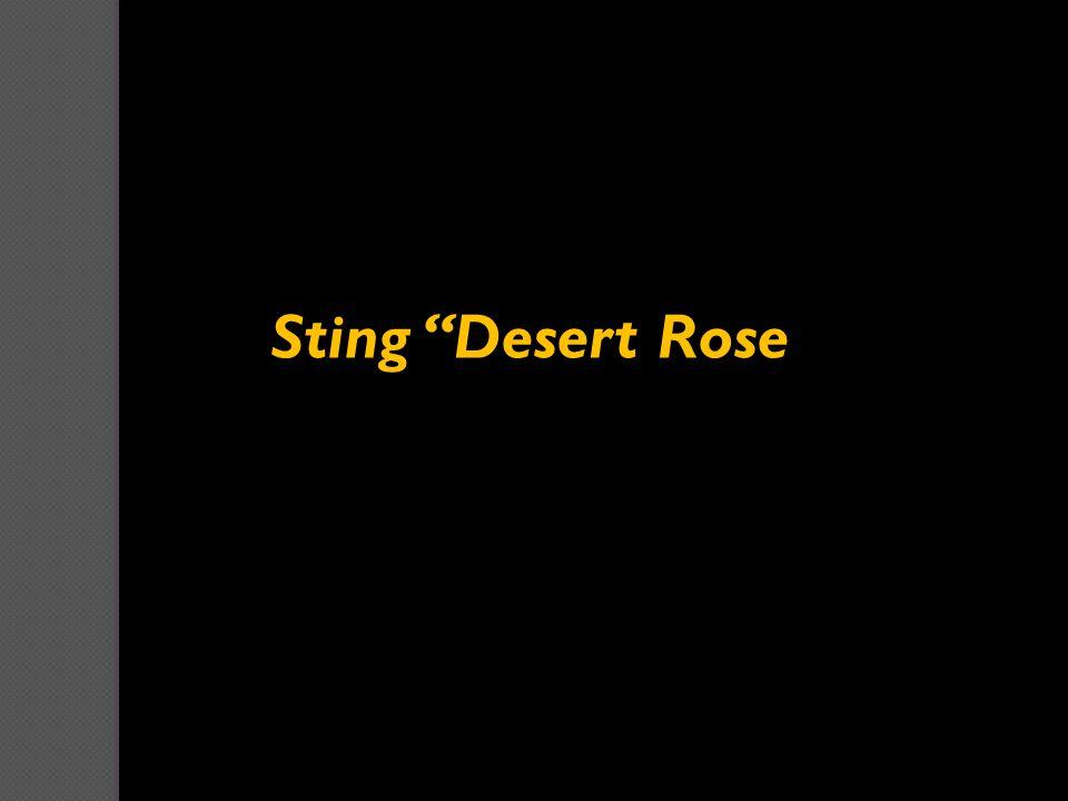 """Sting """"Desert Rose"""