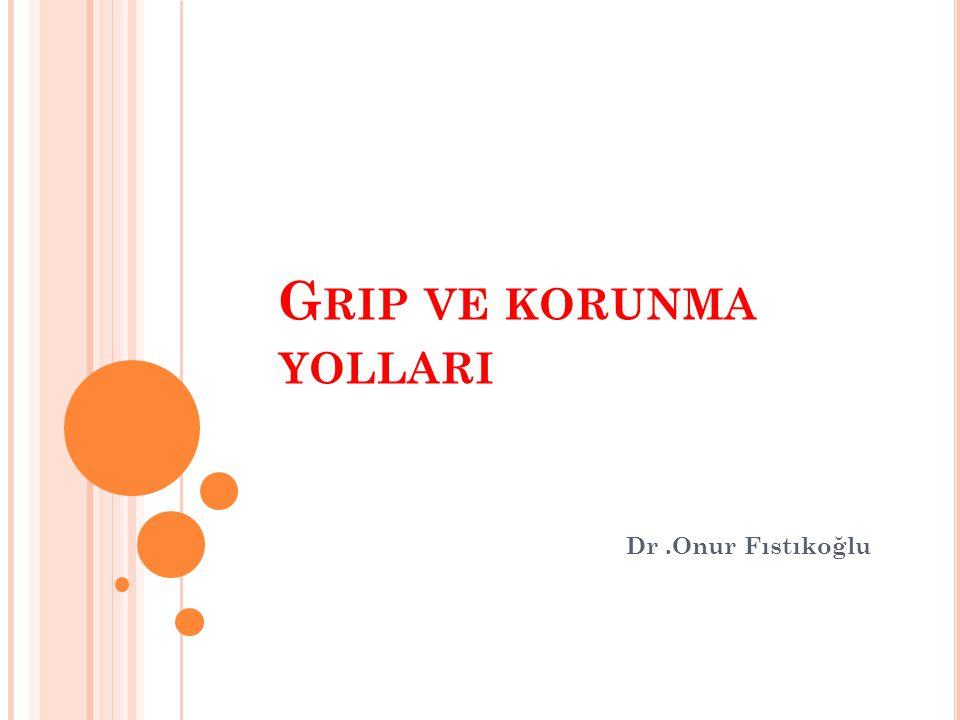 G RIP VE KORUNMA YOLLARI Dr.Onur Fıstıkoğlu