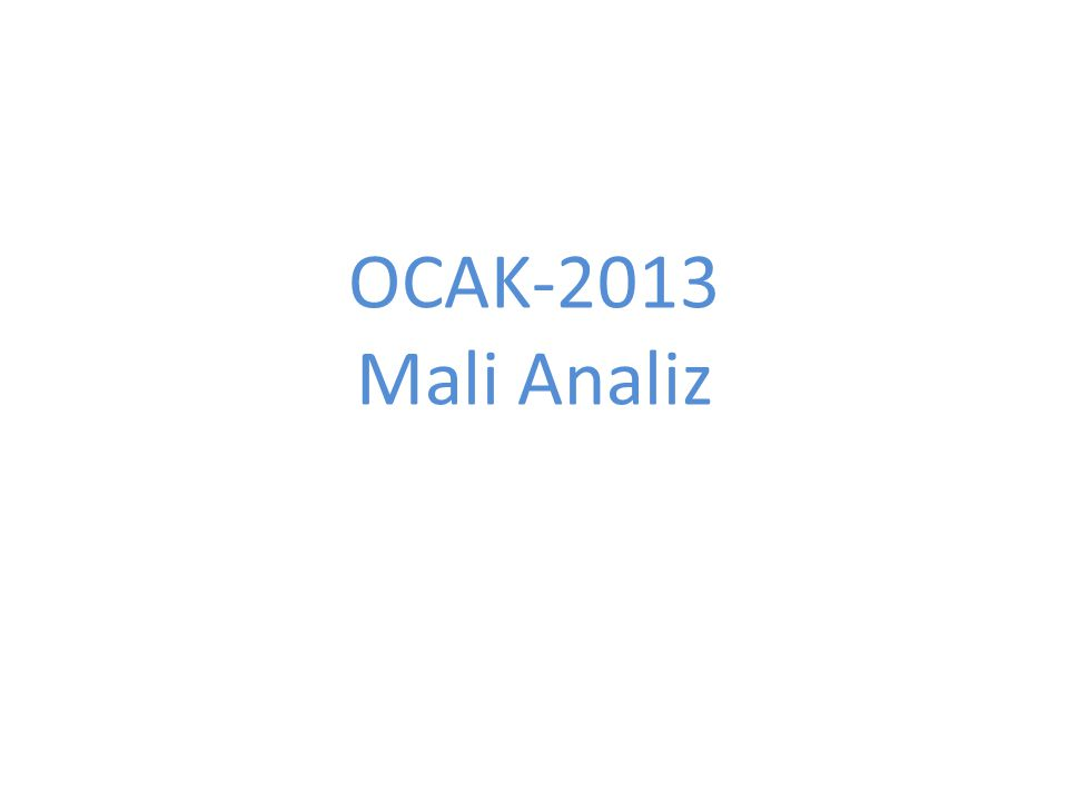 OCAK-2013 Mali Analiz