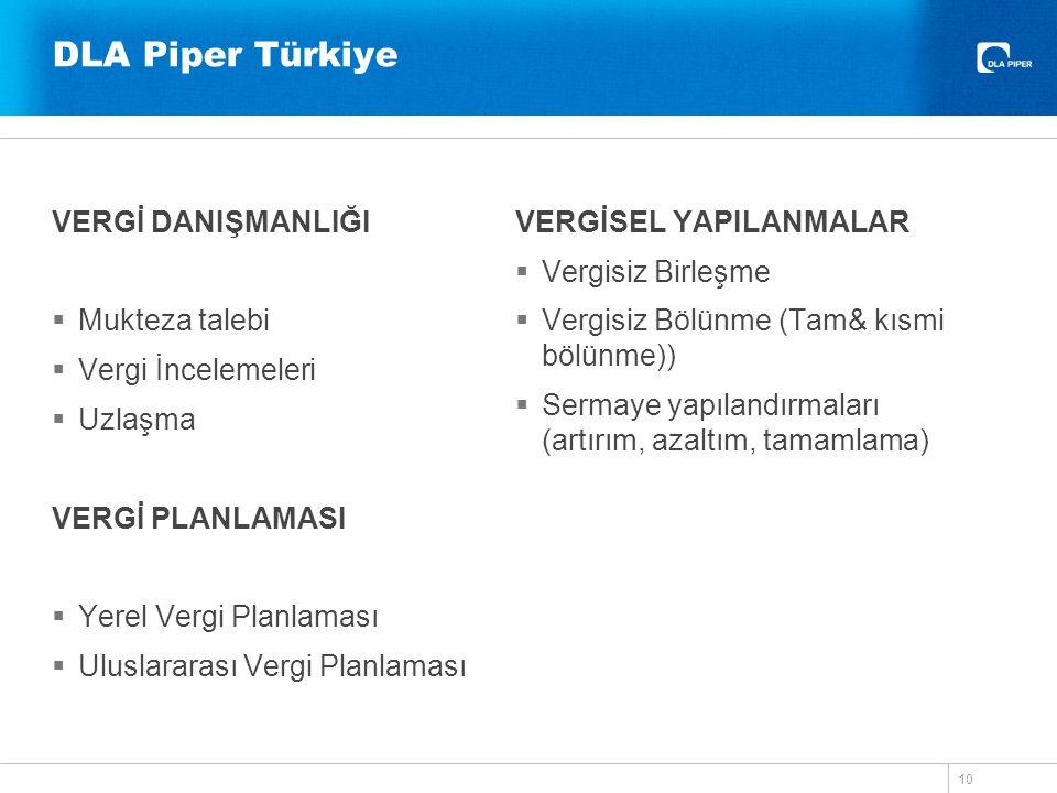 DLA Piper Türkiye VERGİ DANIŞMANLIĞI  Mukteza talebi  Vergi İncelemeleri  Uzlaşma VERGİ PLANLAMASI  Yerel Vergi Planlaması  Uluslararası Vergi Pl