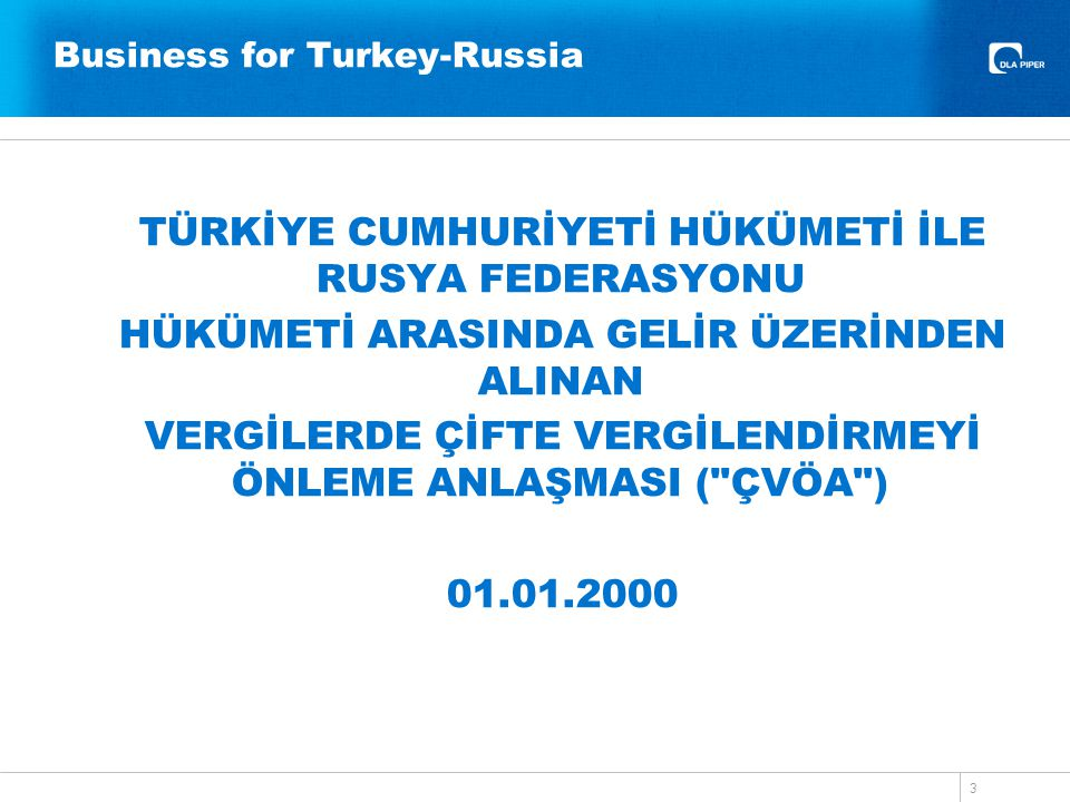 Business for Turkey-Russia TÜRKİYE CUMHURİYETİ HÜKÜMETİ İLE RUSYA FEDERASYONU HÜKÜMETİ ARASINDA GELİR ÜZERİNDEN ALINAN VERGİLERDE ÇİFTE VERGİLENDİRMEY