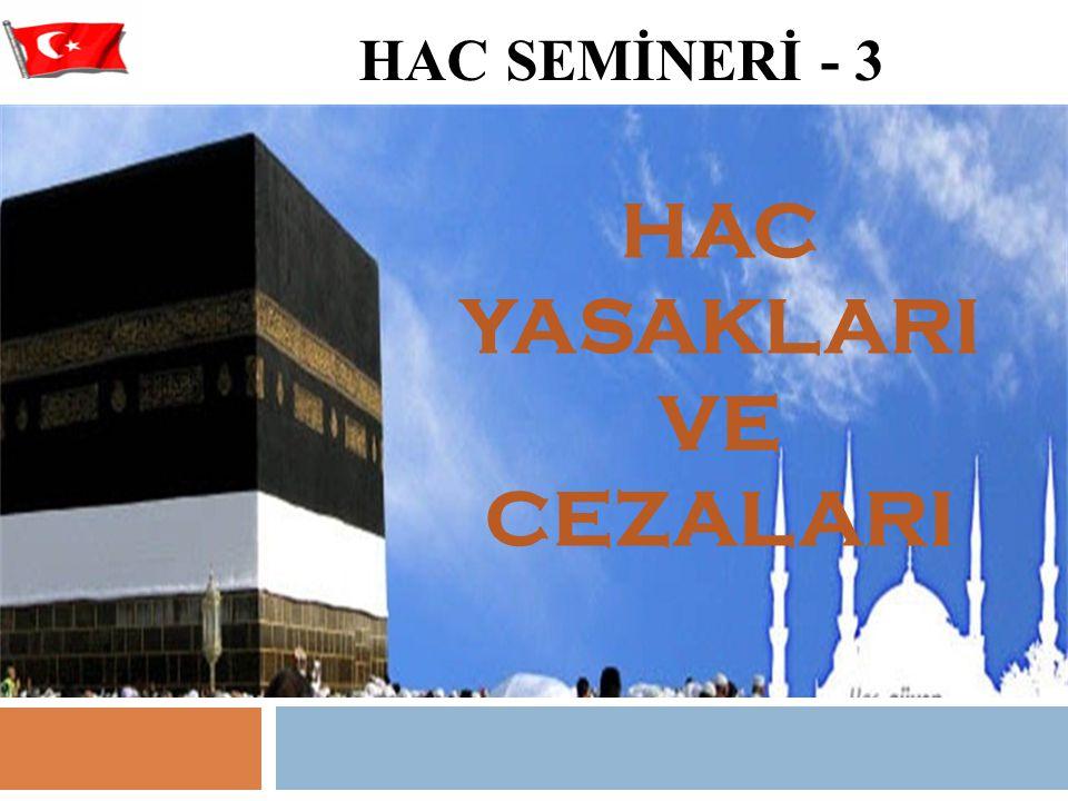 HAC SEMİNERİ - 3 HAC YASAKLARI VE CEZALARI