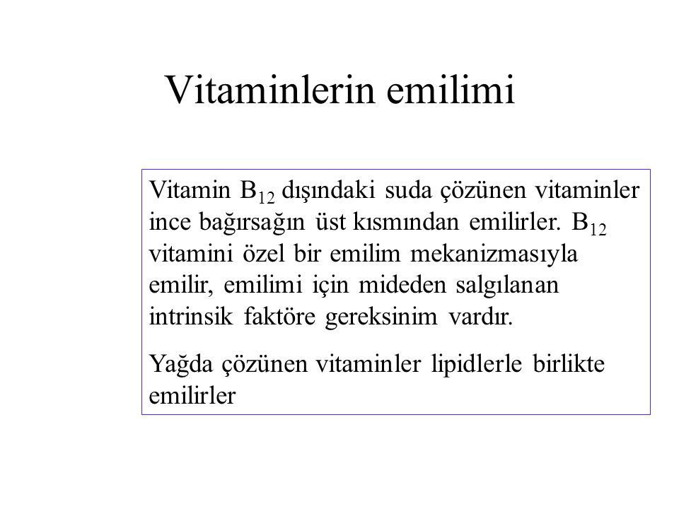 Vitaminlerin emilimi Vitamin B 12 dışındaki suda çözünen vitaminler ince bağırsağın üst kısmından emilirler. B 12 vitamini özel bir emilim mekanizması