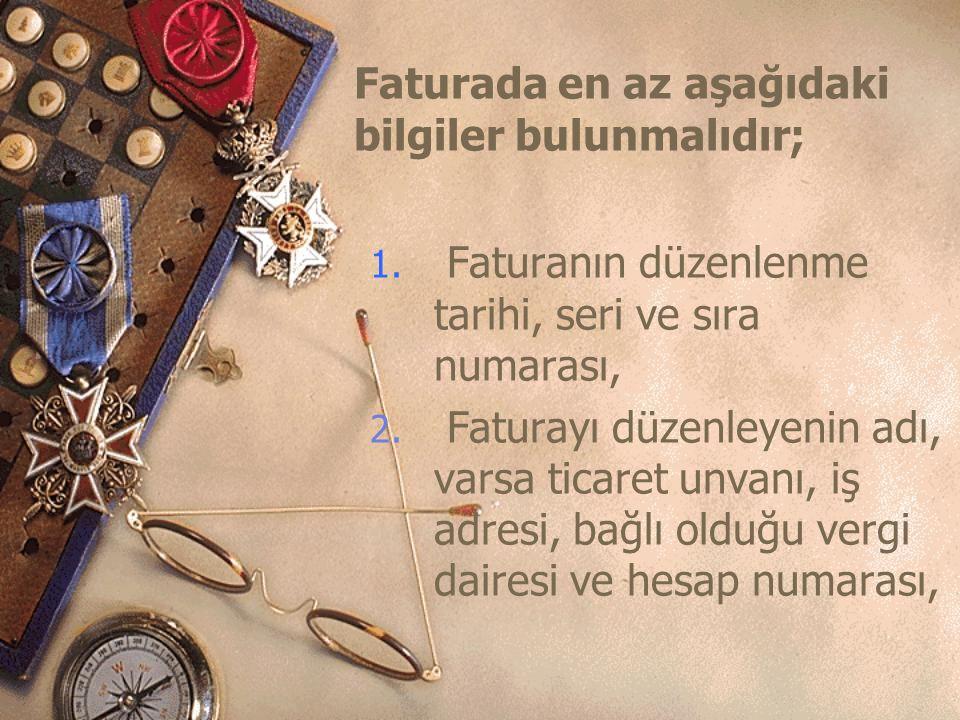 1.Faturanın düzenlenme tarihi, seri ve sıra numarası, 2.