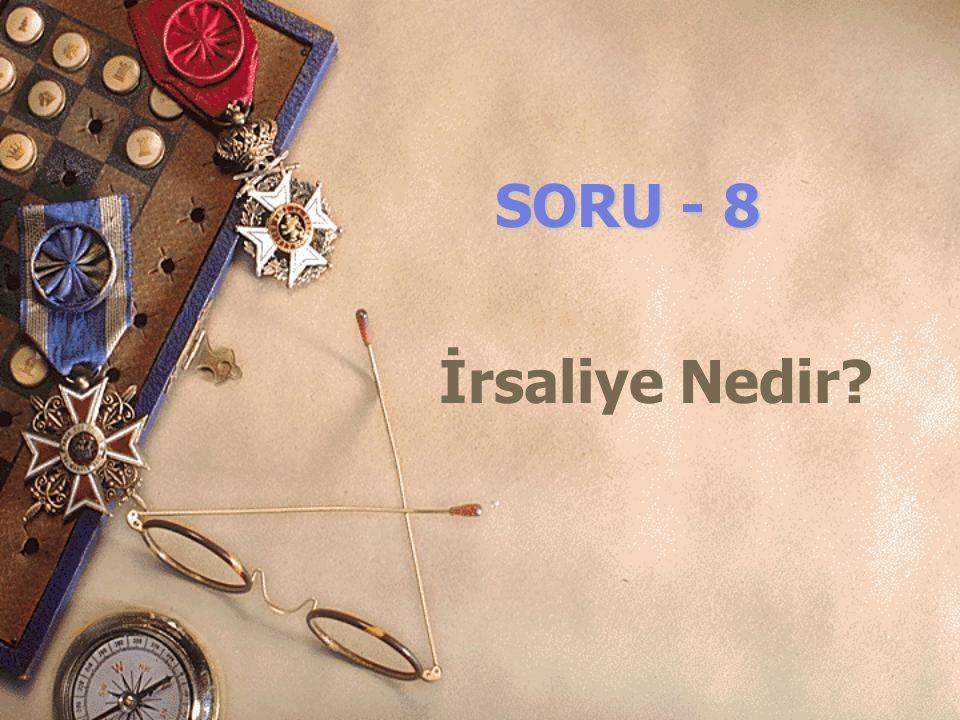 SORU - 8 İrsaliye Nedir?