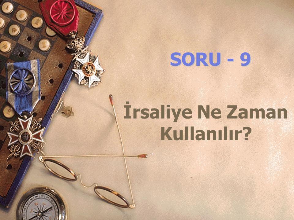 SORU - 9 İrsaliye Ne Zaman Kullanılır?
