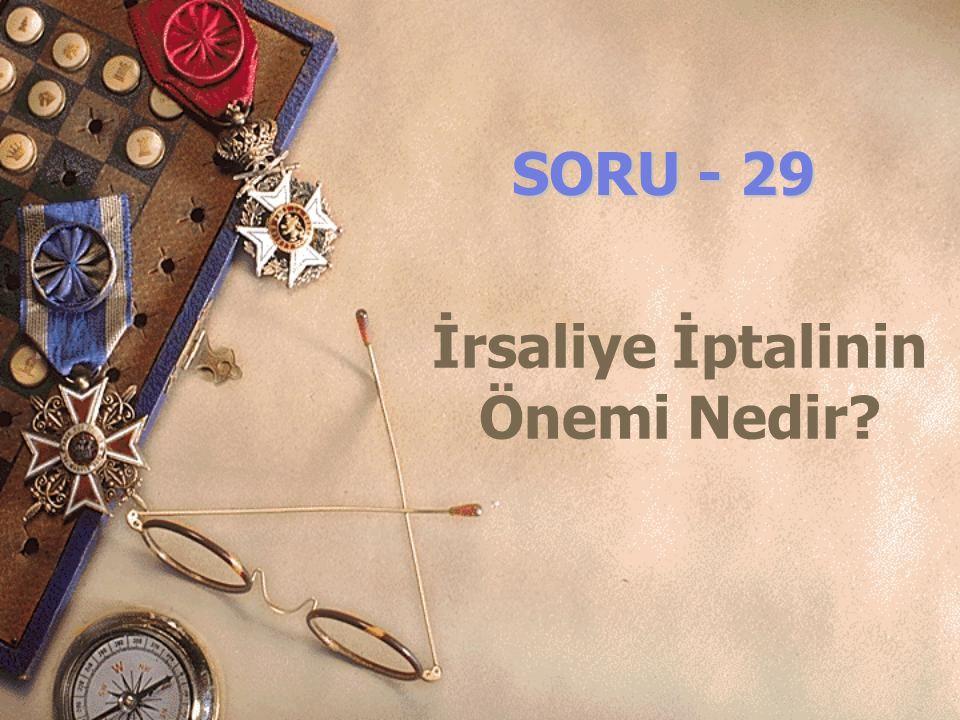 SORU - 29 İrsaliye İptalinin Önemi Nedir?