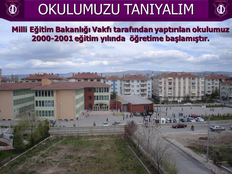 Milli Eğitim Bakanlığı Vakfı tarafından yaptırılan okulumuz 2000-2001 eğitim yılında öğretime başlamıştır. OKULUMUZU TANIYALIM