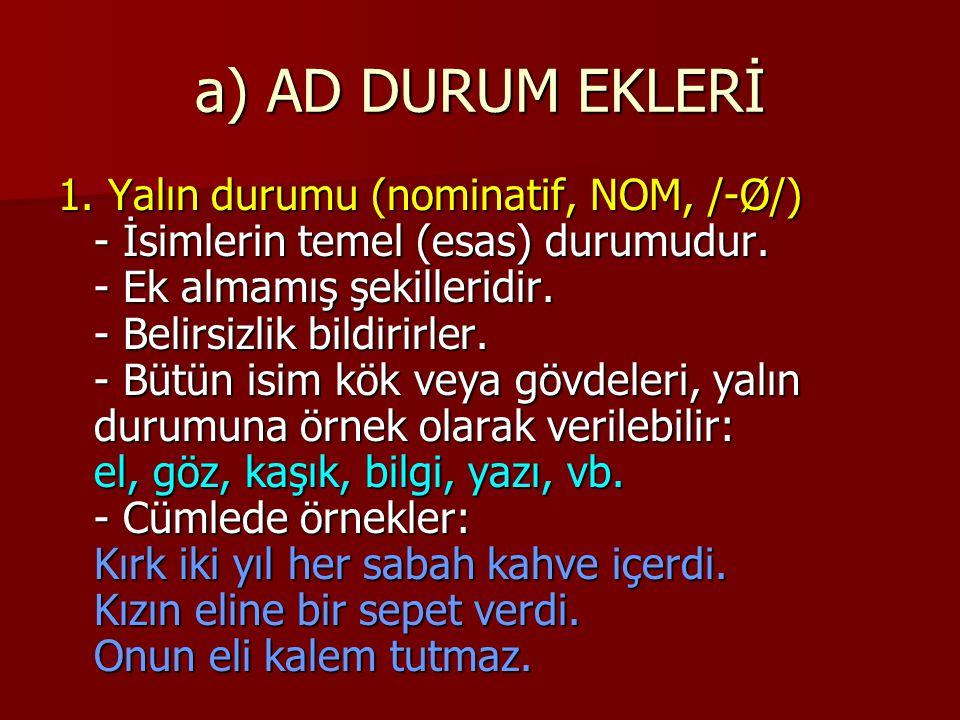 a) AD DURUM EKLERİ 6.