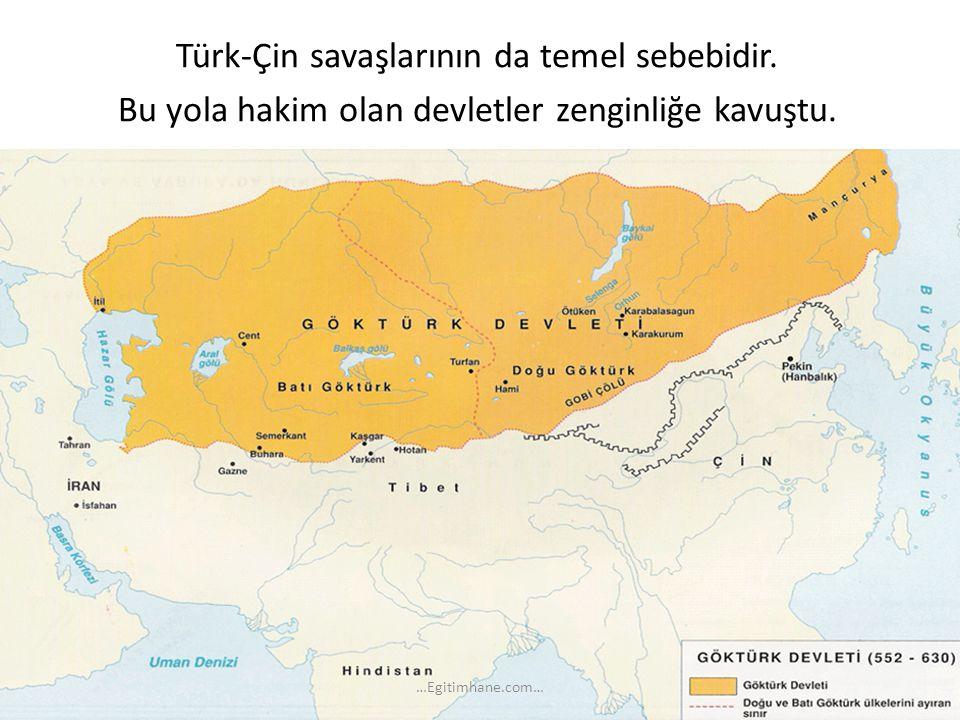 Türk-Çin savaşlarının da temel sebebidir. Bu yola hakim olan devletler zenginliğe kavuştu. …Egitimhane.com…