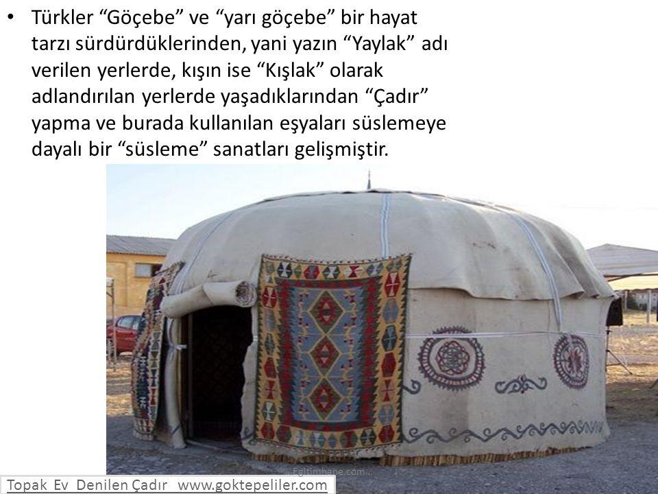 """Türkler """"Göçebe"""" ve """"yarı göçebe"""" bir hayat tarzı sürdürdüklerinden, yani yazın """"Yaylak"""" adı verilen yerlerde, kışın ise """"Kışlak"""" olarak adlandırılan"""
