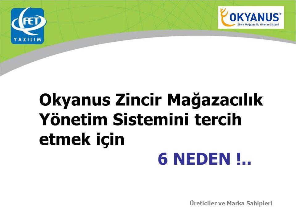 Okyanus Zincir Mağazacılık Yönetim Sistemini tercih etmek için 6 NEDEN !..
