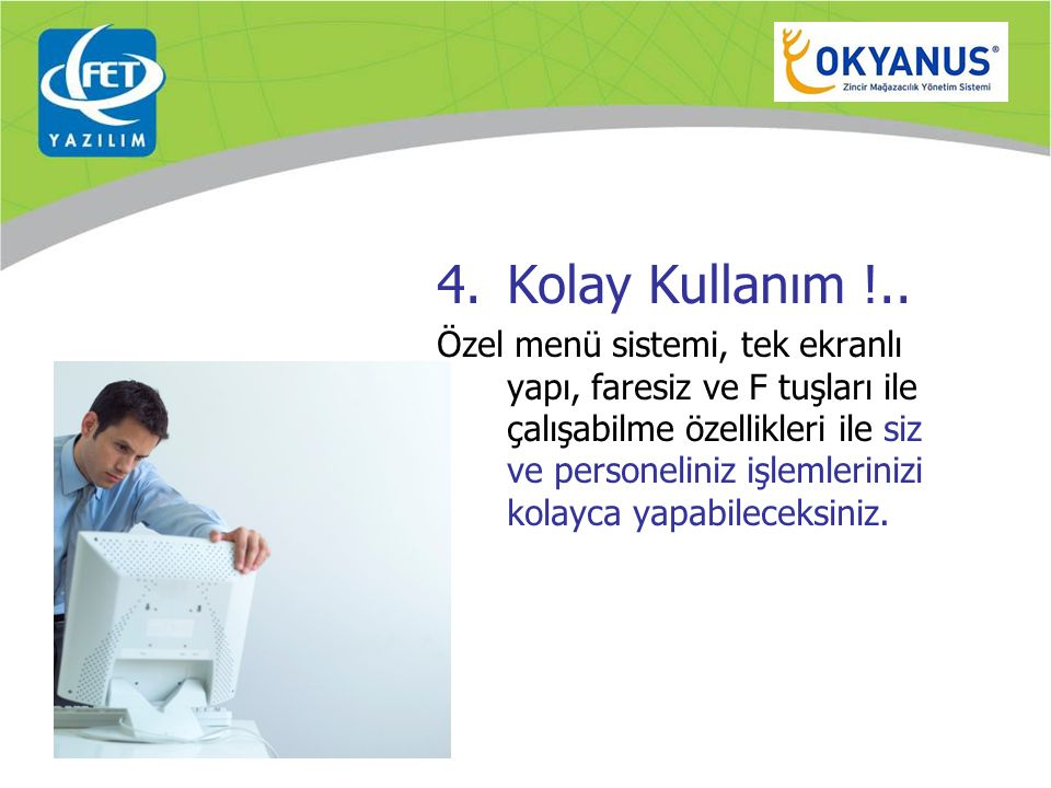 4.Kolay Kullanım !..