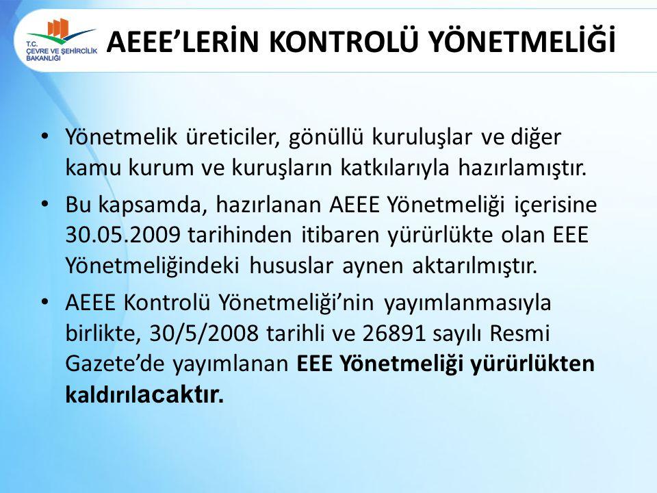 AEEE'LERİN KONTROLÜ YÖNETMELİĞİ Yönetmelik üreticiler, gönüllü kuruluşlar ve diğer kamu kurum ve kuruşların katkılarıyla hazırlamıştır. Bu kapsamda, h