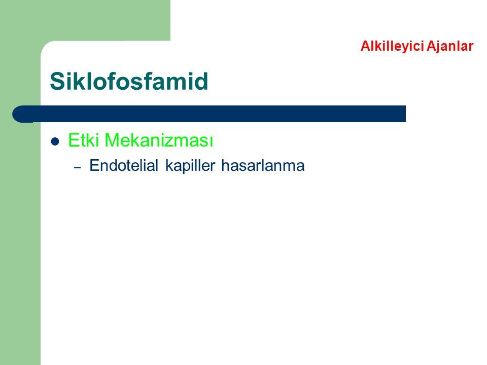 Siklofosfamid Etki Mekanizması – Endotelial kapiller hasarlanma Alkilleyici Ajanlar