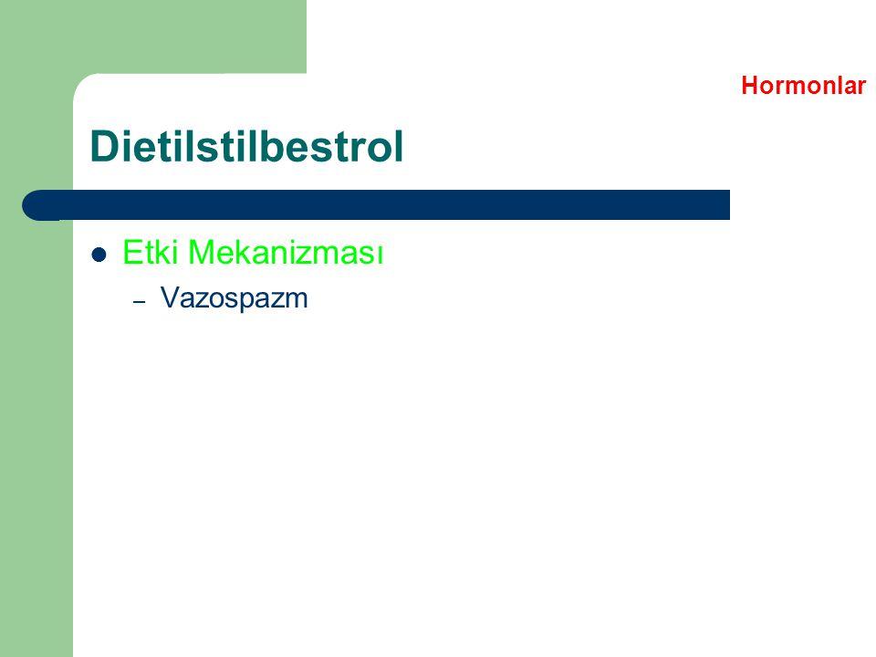 Dietilstilbestrol Etki Mekanizması – Vazospazm Hormonlar