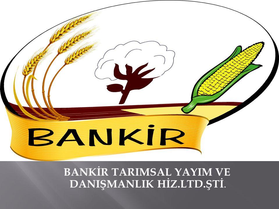 BANKİR TARIMSAL YAYIM VE DANIŞMANLIK HİZ.LTD.ŞTİ.