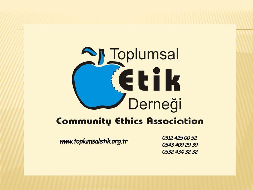  TOPLUMSAL ETİK DERNEĞİNİN AMACI  Toplumsal etik derneği; 2004 yılında, kötülüklerle mücadele etmek, toplumu iyiye yöneltmek amacıyla kurulmuştur.