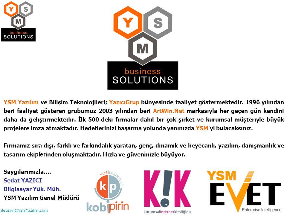 - 4 - iletisim@YsmYazilim.com YSM Yazılım ve Bilişim Teknolojileri; YazıcıGrup bünyesinde faaliyet göstermektedir. 1996 yılından beri faaliyet göstere