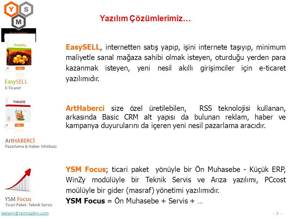 - 7 - iletisim@YsmYazilim.com EasySELL, internetten satış yapıp, işini internete taşıyıp, minimum maliyetle sanal mağaza sahibi olmak isteyen, oturduğ