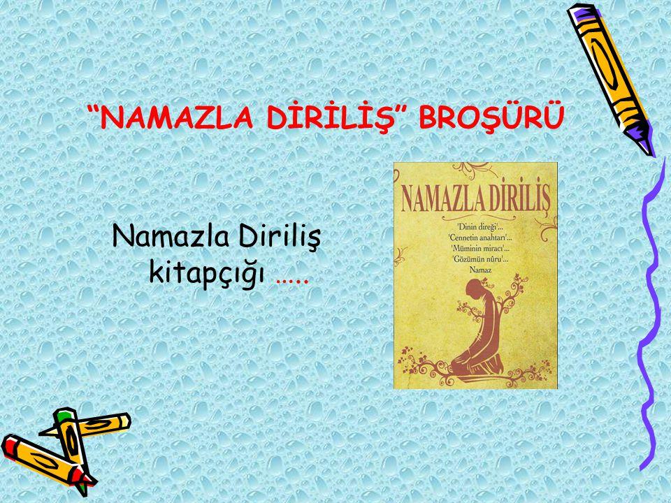 """""""NAMAZLA DİRİLİŞ"""" BROŞÜRÜ Namazla Diriliş kitapçığı ….."""