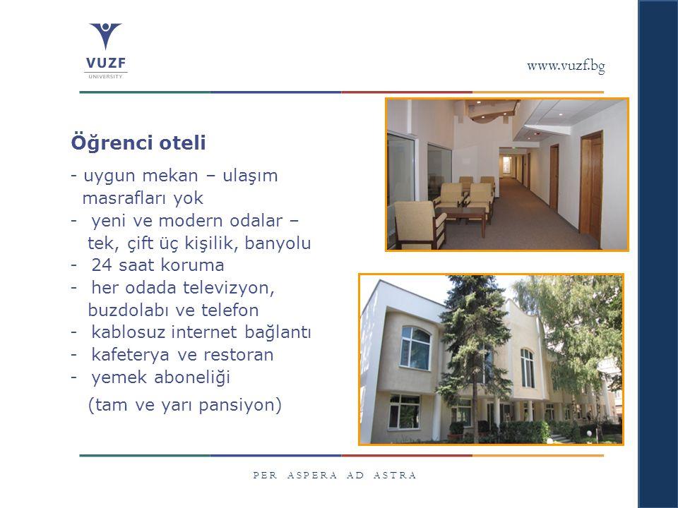 www.vuzf.bg P E R A S P E R A A D A S T R A Ö ğrenci oteli - uygun mekan – ulaşım masrafları yok -y-yeni ve modern odalar – tek, çift üç kişilik, bany
