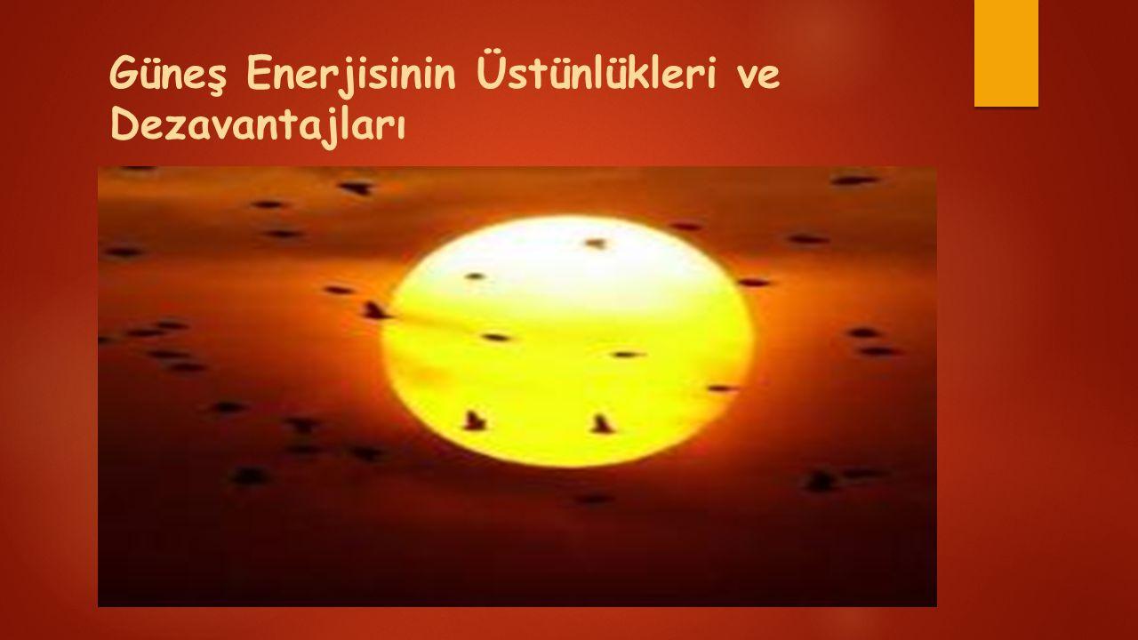 Güneş Enerjisinin Üstünlükleri ve Dezavantajları
