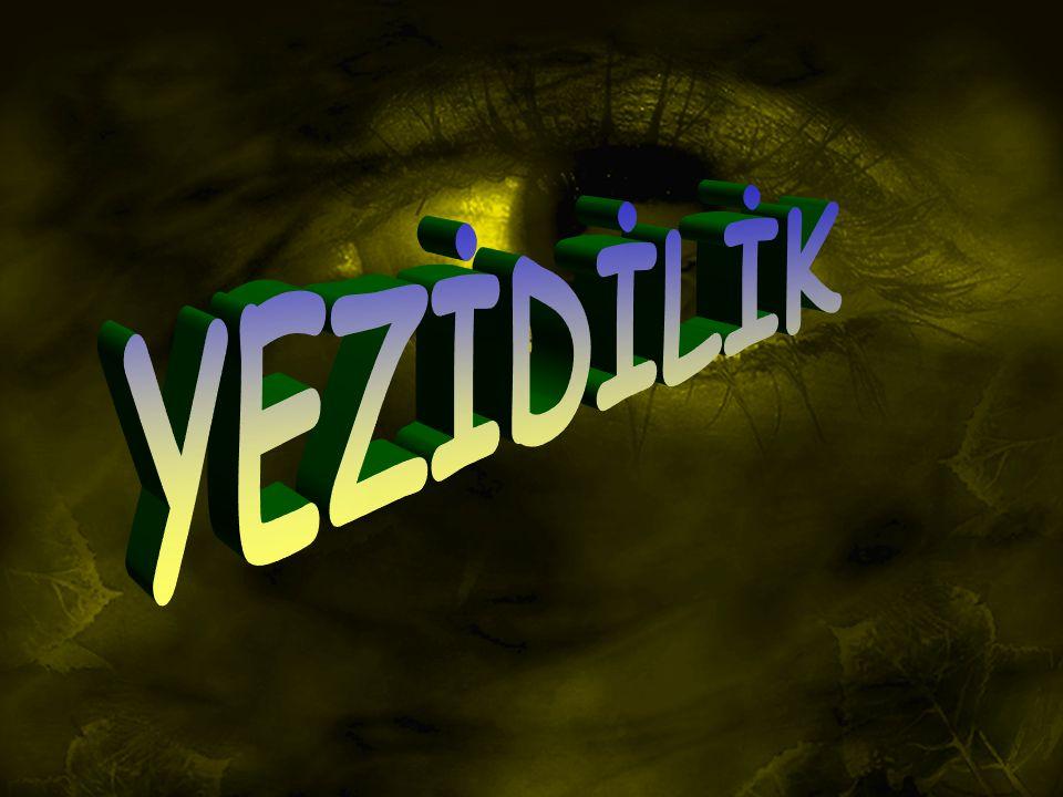 DİN Yezidiler Melek Tavus a ibadet ederler.