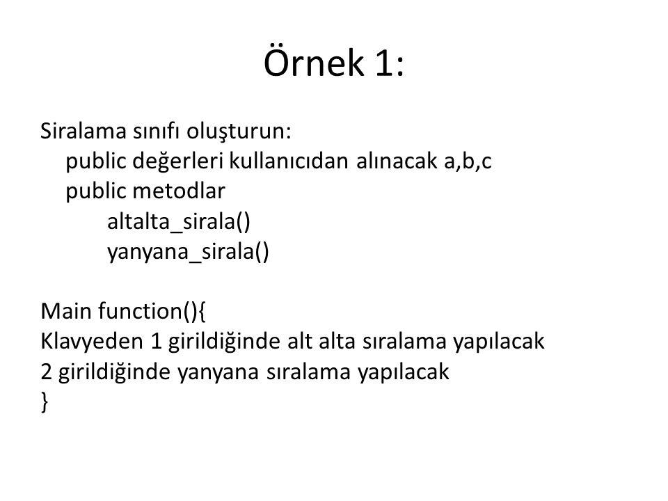 Siralama.cs class siralama { int a = Convert.ToInt16(Console.ReadLine()); int b = Convert.ToInt16(Console.ReadLine()); int c = Convert.ToInt16(Console.ReadLine()); public void yanyana() { Console.WriteLine(a+ + b+ + c); } public void altalta() { Console.WriteLine(a); Console.WriteLine(b); Console.WriteLine(c); }