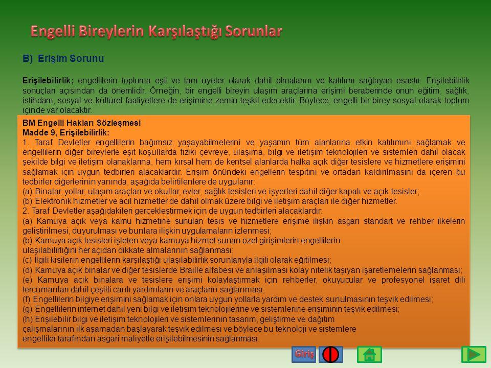A) Yasal Düzenlemeler: Türkiye'de engelli bireylerin hakları ile ilgili çeşitli yasal düzenlemeler bulunmaktadır. Birleşmiş Milletler Engelli hakları
