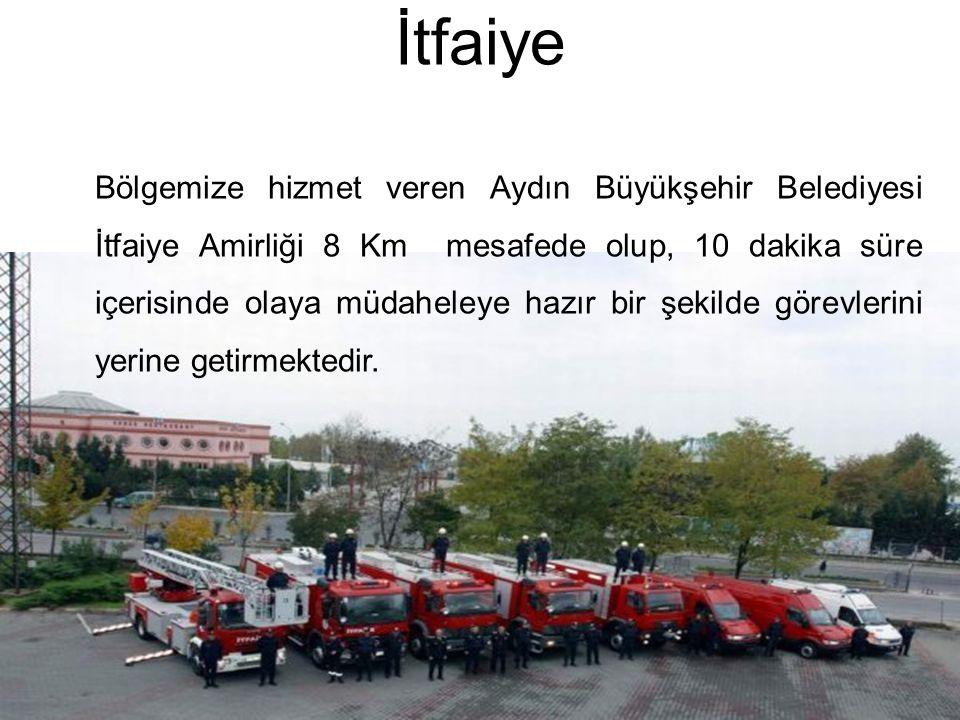 Bölgemize hizmet veren Aydın Büyükşehir Belediyesi İtfaiye Amirliği 8 Km mesafede olup, 10 dakika süre içerisinde olaya müdaheleye hazır bir şekilde g