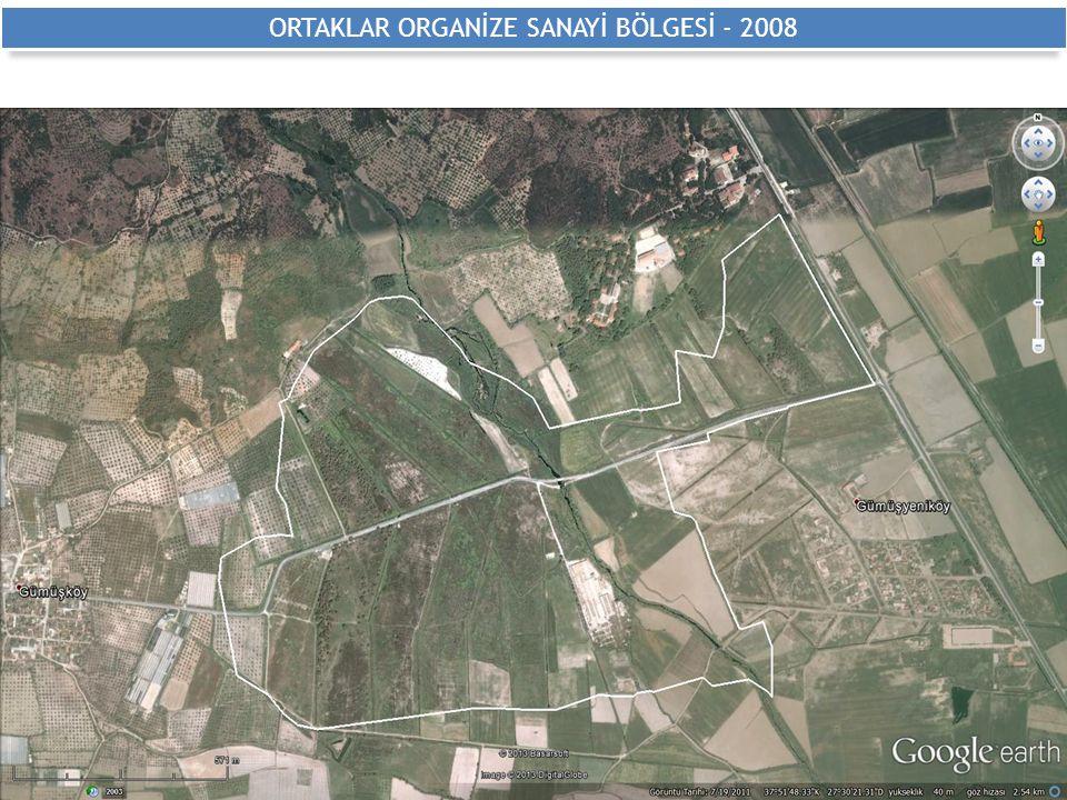 ORTAKLAR ORGANİZE SANAYİ BÖLGESİ - 2008