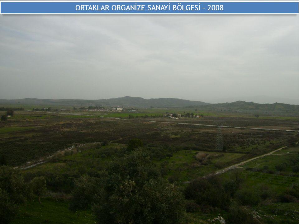 ORTAKLAR ORGANİZE SANAYİ BÖLGESİ – 2008