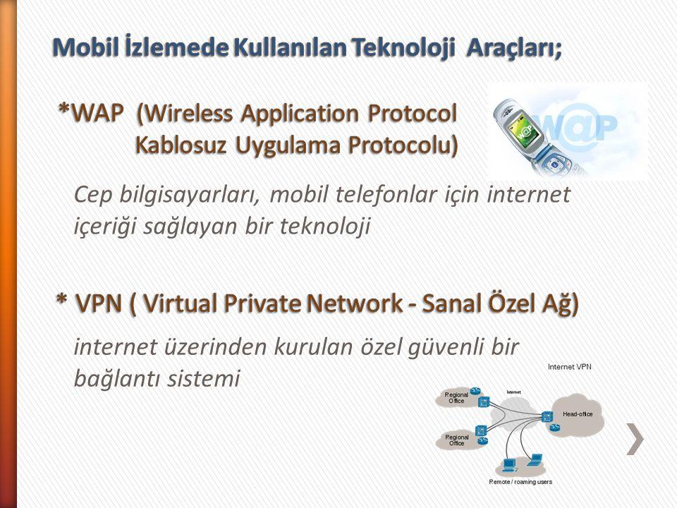 Cep bilgisayarları, mobil telefonlar için internet içeriği sağlayan bir teknoloji internet üzerinden kurulan özel güvenli bir bağlantı sistemi