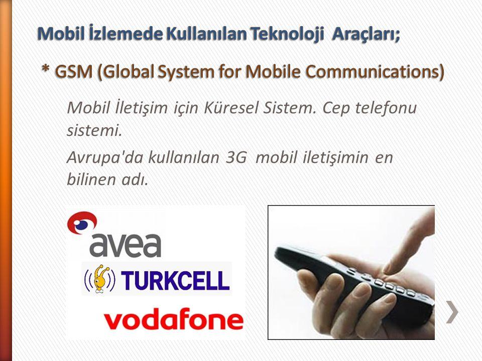 Mobil İletişim için Küresel Sistem. Cep telefonu sistemi. Avrupa'da kullanılan 3G mobil iletişimin en bilinen adı.