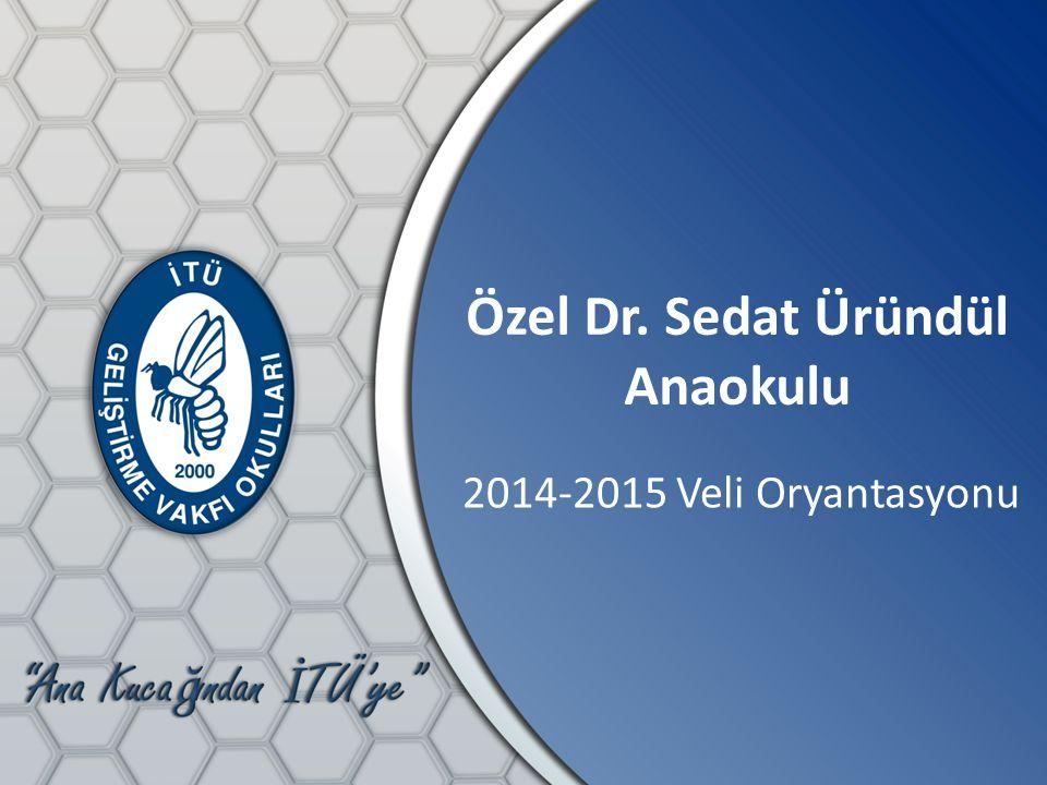 Özel Dr. Sedat Üründül Anaokulu 2014-2015 Veli Oryantasyonu