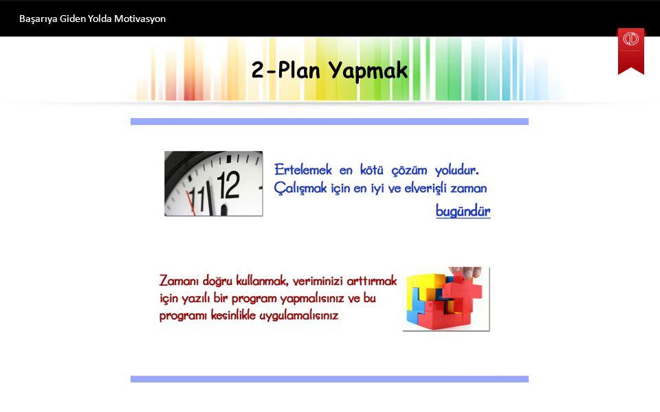 2-Plan Yapmak Başarıya Giden Yolda Motivasyon