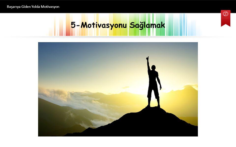 5-Motivasyonu Sağlamak Başarıya Giden Yolda Motivasyon