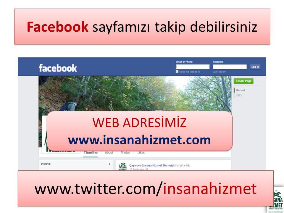 Facebook sayfamızı takip debilirsiniz WEB ADRESİMİZ www.insanahizmet.com www.twitter.com/insanahizmet