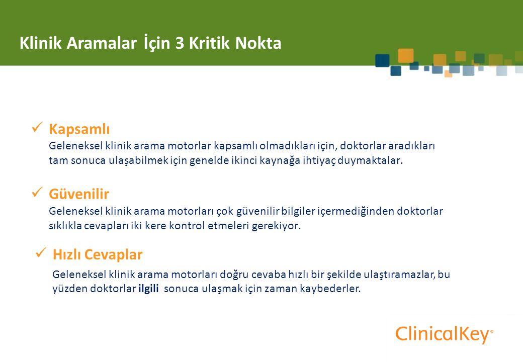 Klinik Aramalar İçin 3 Kritik Nokta Hızlı Cevaplar Geleneksel klinik arama motorları doğru cevaba hızlı bir şekilde ulaştıramazlar, bu yüzden doktorlar ilgili sonuca ulaşmak için zaman kaybederler.