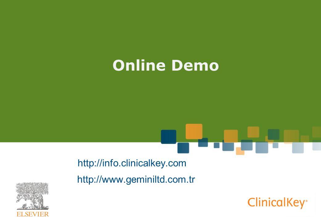 Online Demo http://info.clinicalkey.com http://www.geminiltd.com.tr