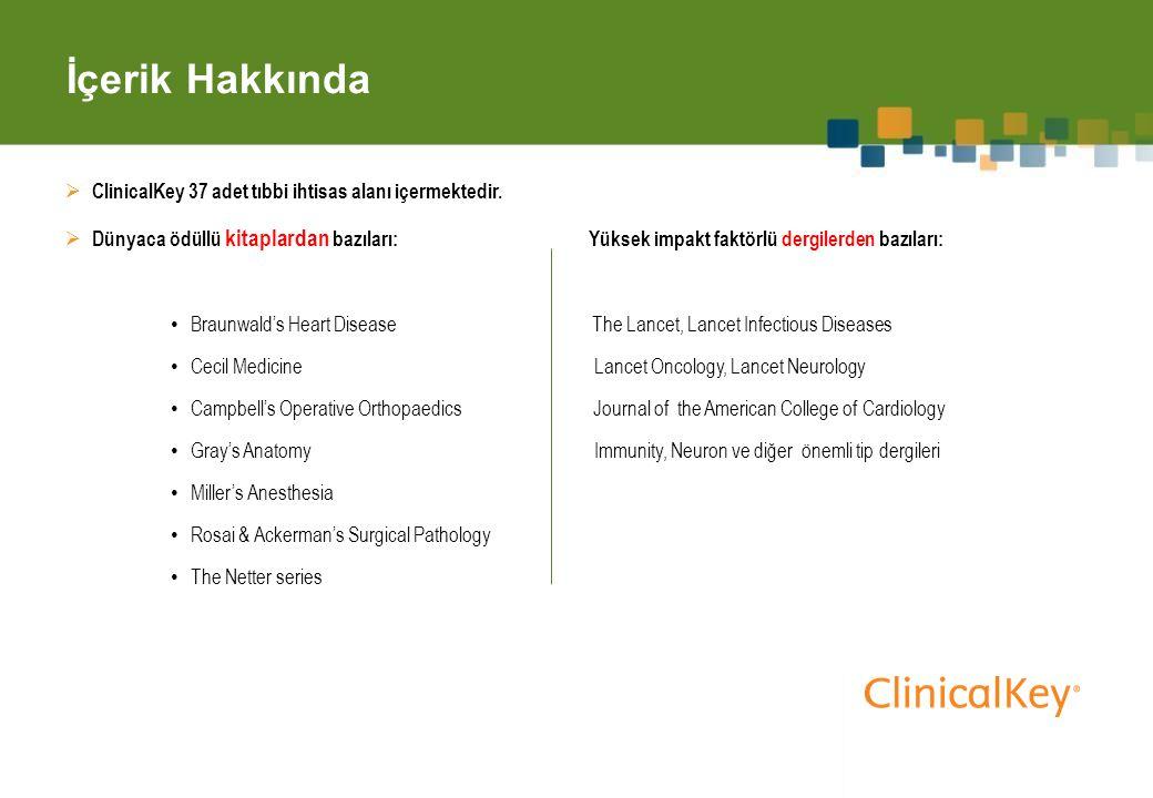 İçerik Hakkında  ClinicalKey 37 adet tıbbi ihtisas alanı içermektedir.