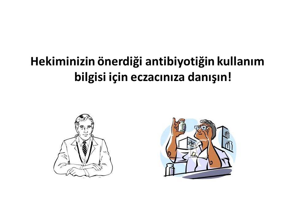 İyileşmek İçin Antibiyotiğe Değil, Hekiminize Danışın!
