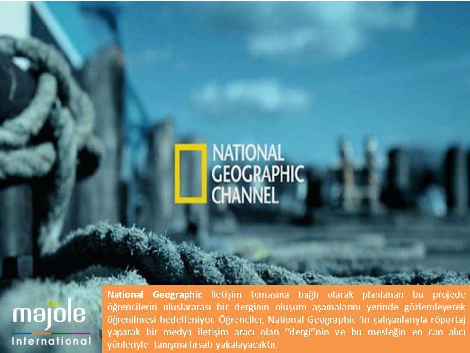 National Geographic İletişim temasına bağlı olarak planlanan bu projede öğrencilerin uluslararası bir derginin oluşum aşamalarını yerinde gözlemleyerek öğrenilmesi hedefleniyor.