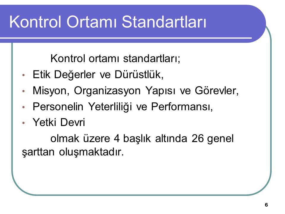 27 Kontrol Ortamı Standartları İnsan Kaynakları Yönetiminin Temel unsurları: İş Analizlerinin Yapılması:-Görev tanımları -Görevin gereklilikleri İnsan kaynakları planlaması: -Kadro analizi -Maliyet-fayda analizi -Çeşitli yasal düzenlemelerdeki kısıtlar (Merkezi Yönetim Bütçe Kanunu, Genel Kadro Usulü Hakkında KHK vb.) İşe alım süreci:-GZFT analizi (İşe alım sürecinin) -Gazete, internet ve idare panolarında ilan -Adil, ayrımcılığa yol açmayan, kolay ve ihtiyacı karşılayan başvuru yöntemlerinin geliştirilmesi -Sınav sürecinin güven verecek şekilde ilgililere açık olması