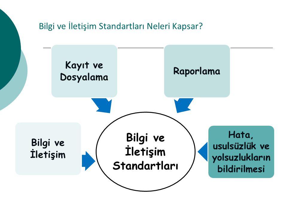 Bilgi ve İletişim Standartları Neleri Kapsar.