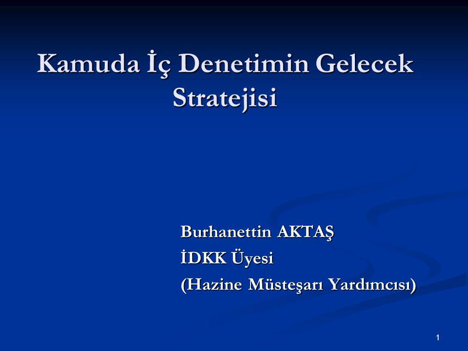 2 Sunum Planı Denetim Alanında Dünyadaki Gelişmeler Denetim Alanında Dünyadaki Gelişmeler Türk Kamu Mali Yönetim ve Kontrolü Alanındaki Gelişmeler Türk Kamu Mali Yönetim ve Kontrolü Alanındaki Gelişmeler Kamu İç Denetiminde Yaşanan Gelişmeler Kamu İç Denetiminde Yaşanan Gelişmeler Kamu İç Denetiminde Gelecek Stratejisi Kamu İç Denetiminde Gelecek Stratejisi Kamu İç Denetiminde SWOT Analizi Kamu İç Denetiminde SWOT Analizi