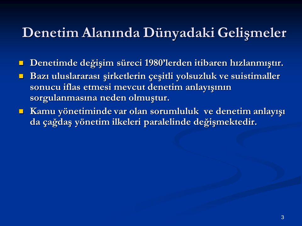 4 Türk Kamu Mali Yönetimi ve Kontrolü Alanındaki Gelişmeler 1927 yılından beri uygulanmakta olan Türk kamu mali yönetimi ve kontrol sistemi, 2003 yılında kabul edilen 5018 sayılı Kanunla çağın gerekleri doğrultusunda yeniden düzenlenmiştir.