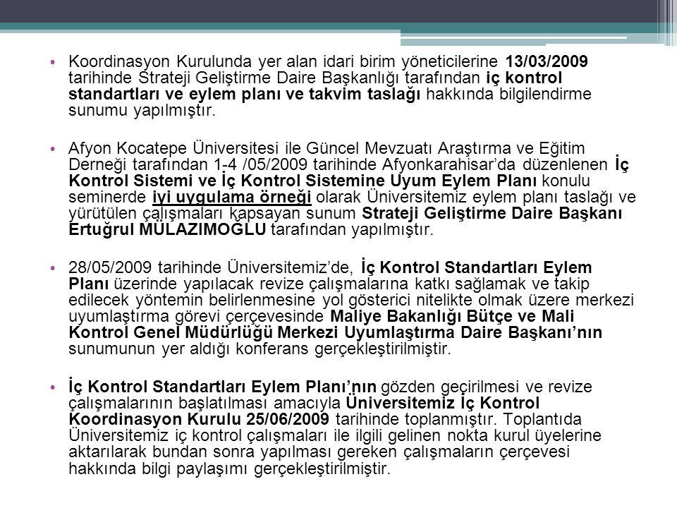 Koordinasyon Kurulunda yer alan idari birim yöneticilerine 13/03/2009 tarihinde Strateji Geliştirme Daire Başkanlığı tarafından iç kontrol standartlar