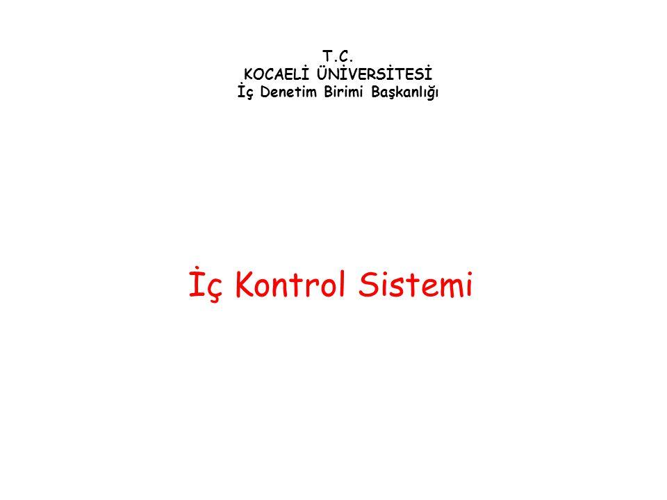 T.C. KOCAELİ ÜNİVERSİTESİ İç Denetim Birimi Başkanlığı İç Kontrol Sistemi